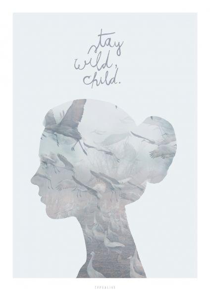 A3-Print - Stay wild Child