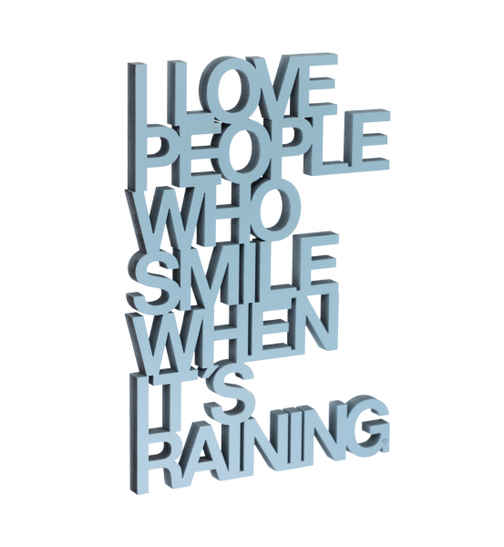 3-D Wandspruch - I love People who smile when it´s raining